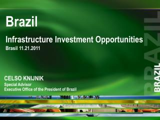Infrastructure Investment Opportunities Brasil 11.21.2011