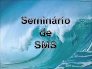 Seminário  de  SMS