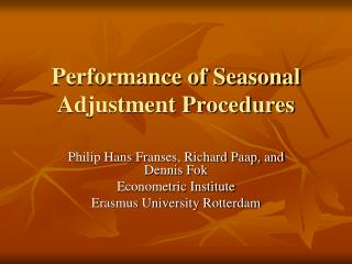 Performance of Seasonal Adjustment Procedures