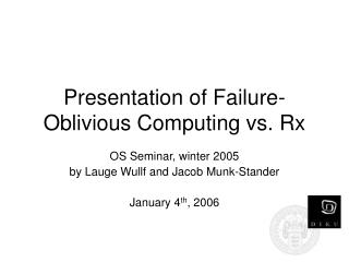 Presentation of Failure-Oblivious Computing vs. Rx