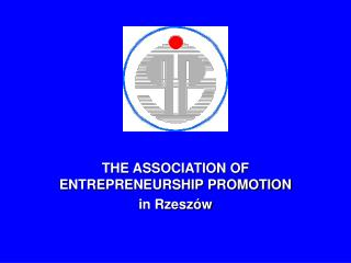 THE ASSOCIATION OF  ENTREPRENEURSHIP PROMOTION  in Rzeszów