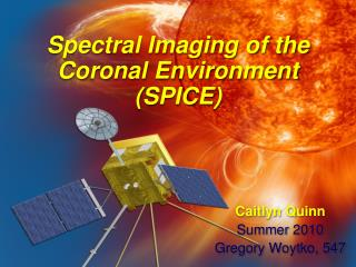 Spectral Imaging of the Coronal Environment (SPICE)