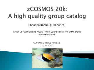 zCOSMOS 20k: A high quality group catalog