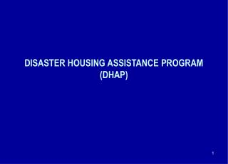 DISASTER HOUSING ASSISTANCE PROGRAM (DHAP)