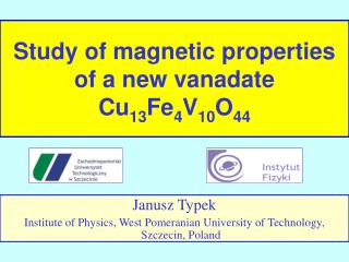 Study of magnetic properties of a new vanadate Cu 13 Fe 4 V 10 O 44