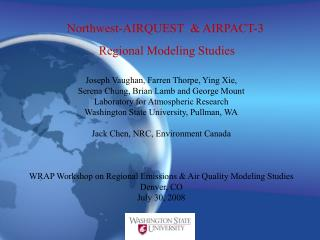 Northwest-AIRQUEST  & AIRPACT-3  Regional Modeling Studies