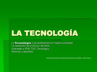 LA TECNOLOG�A