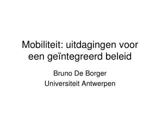 Mobiliteit: uitdagingen voor een geïntegreerd beleid