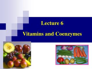 Lecture 6 Vitamins  and Coenzymes