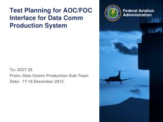 Test Planning for AOC/FOC Interface for Data Comm Production System