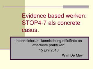 Evidence based werken: STOP4-7 als concrete casus.