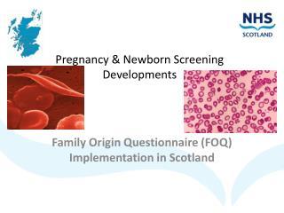 Pregnancy & Newborn Screening Developments