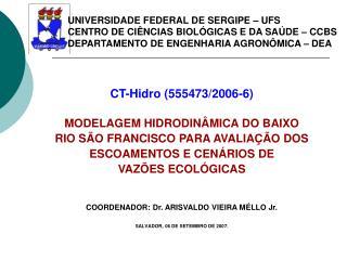 CT-Hidro (555473/2006-6) MODELAGEM HIDRODINÂMICA DO BAIXO  RIO SÃO FRANCISCO PARA AVALIAÇÃO DOS