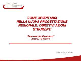 COME ORIENTARSI    NELLA NUOVA PROGETTAZIONE REGIONALE: OBIETTIVI AZIONI  STRUMENTI
