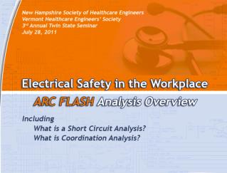 Importance of Arc Flash Analysis (�Arc Flash Loss Prevention�)
