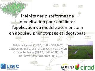 Delphine  Luquet  (CIRAD, UMR AGAP, PAM) Jean Christophe Soulié (CIRAD, UMR AGAP, PAM)
