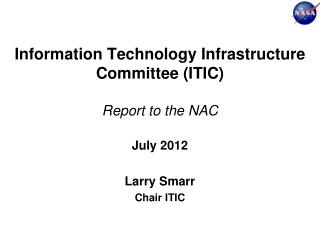 Information Technology Infrastructure Committee (ITIC) Report to the NAC