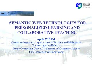 SEMANTIC WEB TECHNOLOGIES FOR PERSONALIZED LEARNING AND COLLABORATIVE TEACHING