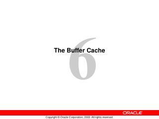 The Buffer Cache