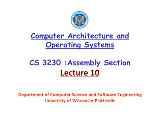 Computer Architecture and Operating Systems CS 3230 :Assembly Section Lecture 10