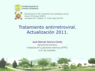 Tratamiento antirretroviral. Actualizaci�n 2011.