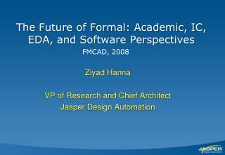 The Future of Formal: Academic, IC, EDA, and Software Perspectives