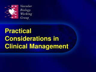 Practical Considerations in Clinical Management