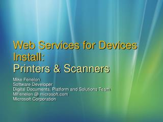 Web Services for Devices Install: Printers  Scanners