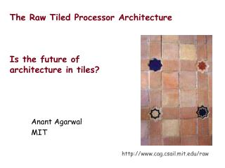 The Raw Tiled Processor Architecture Is the future of  architecture in tiles?