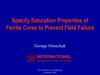 Specify Saturation Properties of Ferrite Cores to Prevent Field Failure
