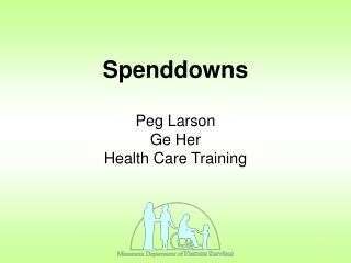 Spenddowns Peg Larson Ge Her Health Care Training