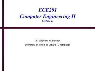 ECE291 Computer Engineering II Lecture 11