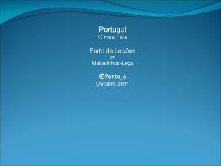 Portugal O meu País Porto de Leixões em Matosinhos-Leça @Portojo Outubro 2011