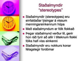 """Staðalmyndir """"stereotypes"""""""