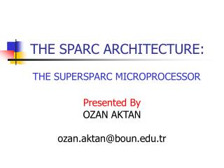 THE SPARC ARCHITECTURE: