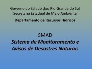 SMAD Sistema de Monitoramento e Avisos de Desastres Naturais