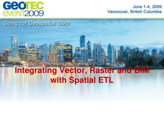 Integrating Vector, Raster and BIM with Spatial ETL