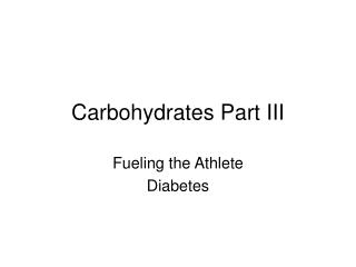 Carbohydrates Part III