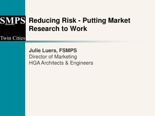 Reducing Risk - Putting Market Research to Work