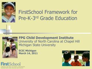 FirstSchool Framework for Pre-K-3 rd  Grade Education