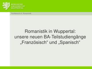 """Romanistik in Wuppertal: unsere neuen BA-Teilstudiengänge """"Französisch"""" und """"Spanisch"""""""