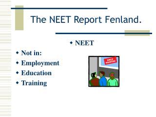 The NEET Report Fenland.