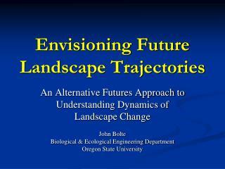 Envisioning Future Landscape Trajectories