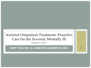 "Assisted Outpatient Treatment- Proactive Care for the Severely Mentally Ill ""Laura's Law"""