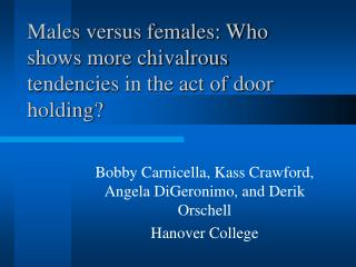 Males versus females: Who shows more chivalrous tendencies in the act of door holding