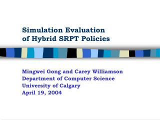 Simulation Evaluation of Hybrid SRPT Policies