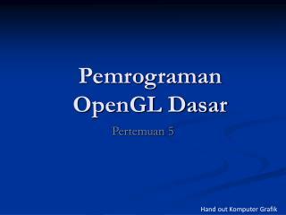 Pemrograman OpenGL Dasar