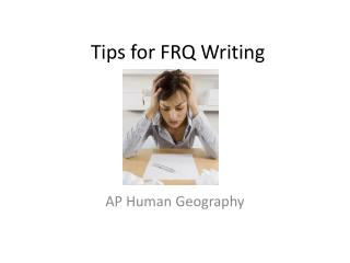 Tips for FRQ Writing