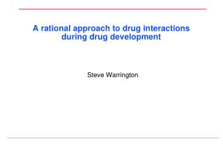 A rational approach to drug interactions during drug development
