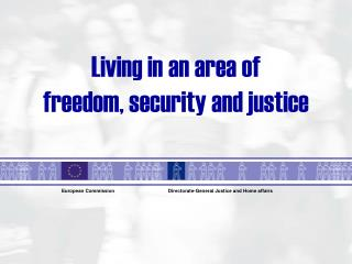 Living in an area of freedom, security and justice